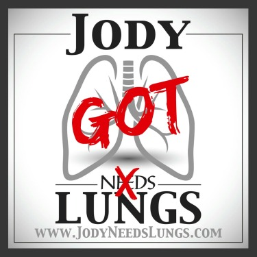 Jody got lungs